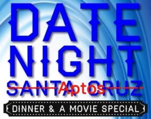 Date Night Aptos